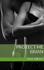 Protect Me: Brian